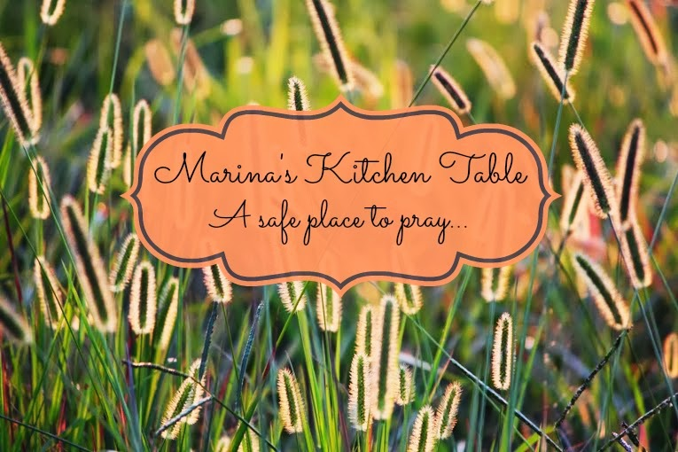 Marina's Kitchen Table - A safe place to pray...