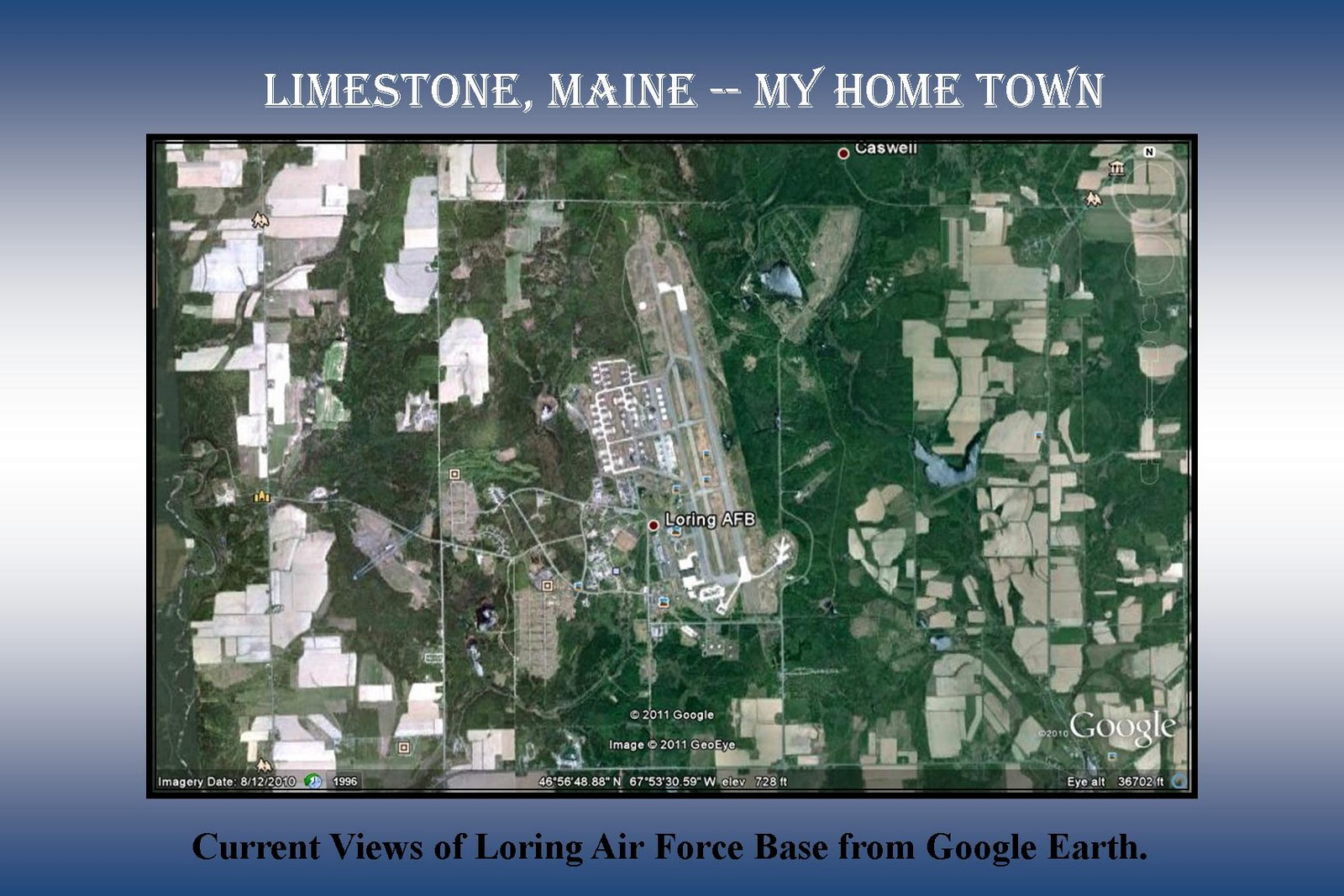 Limestone Maine My Home Town Selected Google Earth Images Of