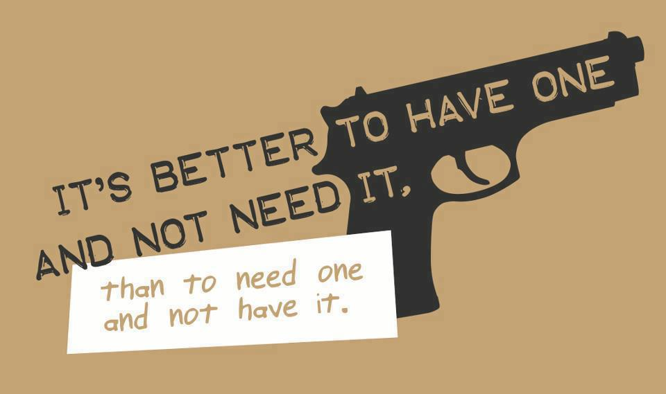 it s better to have it and not need it than to need it and not have it