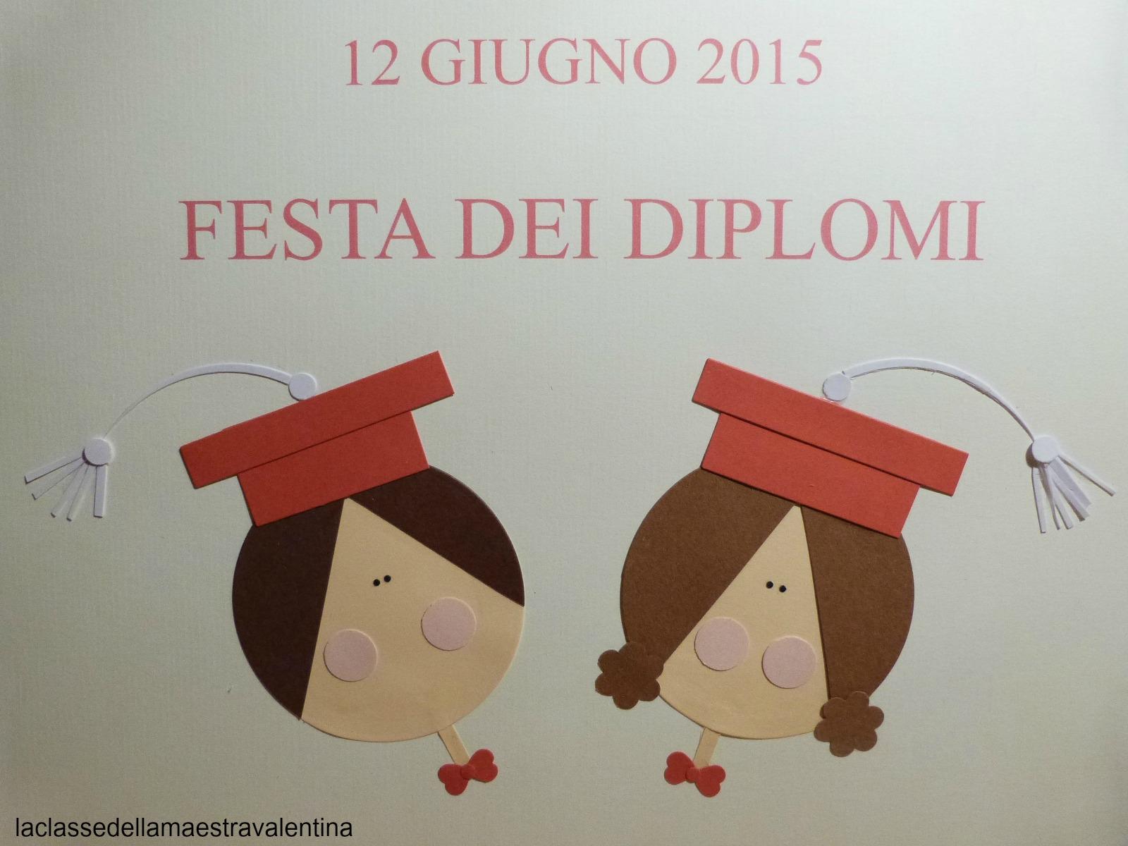 La classe della maestra valentina festa dei diplomi for Maestra valentina estate