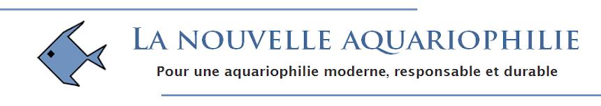 LA NOUVELLE AQUARIOPHILIE