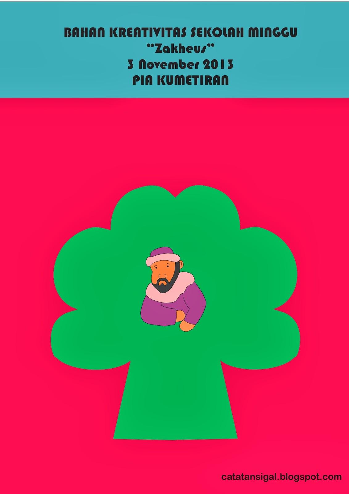 "Bahan Kreativitas Sekolah Minggu ""Pertobatan Zakheus"" 3 November 2013 PIA Kumetiran"