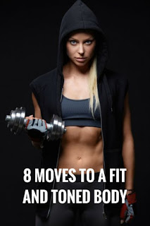 8 Strength Training Moves To A Fit and Toned Body