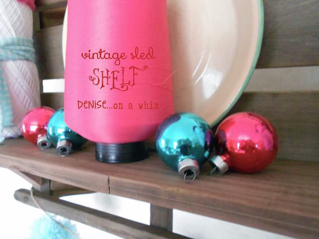 A winter shelf from a vintage sled via http://deniseonawhim.blogspot.com