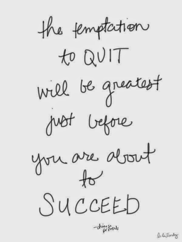 Don't Quit! Keep Trying! You will Succeed!
