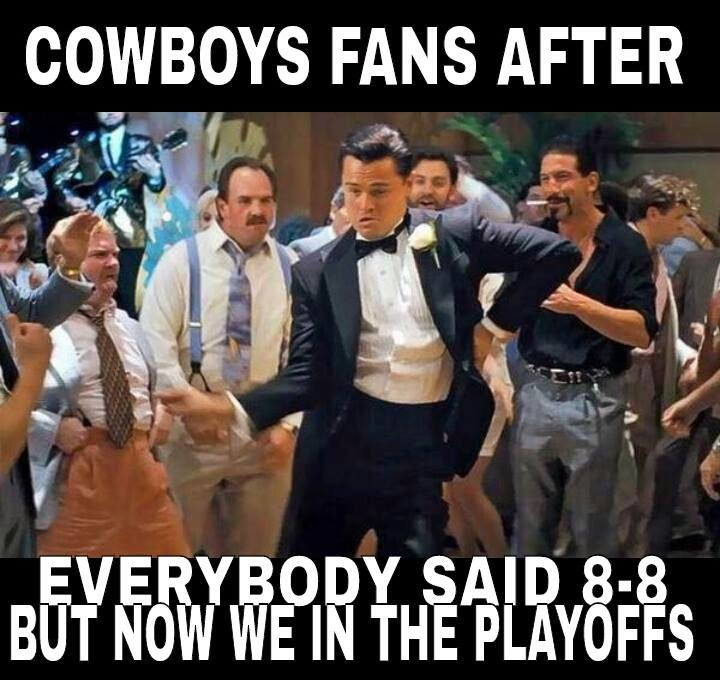 cowboys fans after everybody said 8-8 but now we in the playoffs