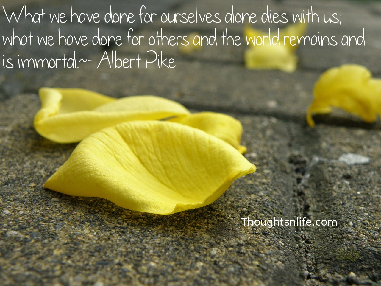 Thoughtsnlife.com: What we have done for ourselves alone dies with us; what we have done for others and the world remains and is immortal. - Albert Pike