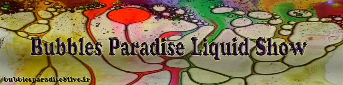 Bubbles Paradise Liquid Show