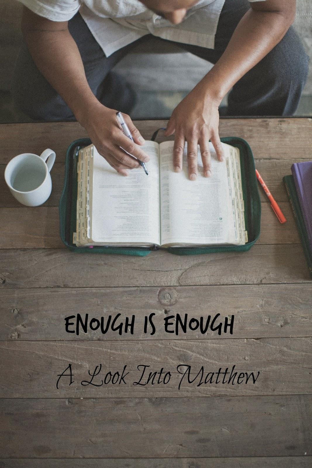 A Lesson in Matthew: Enough is Enough