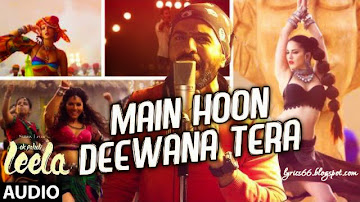 Main Hoon Deewana Tera Lyrics Ek Paheli Leela Sunny Leone