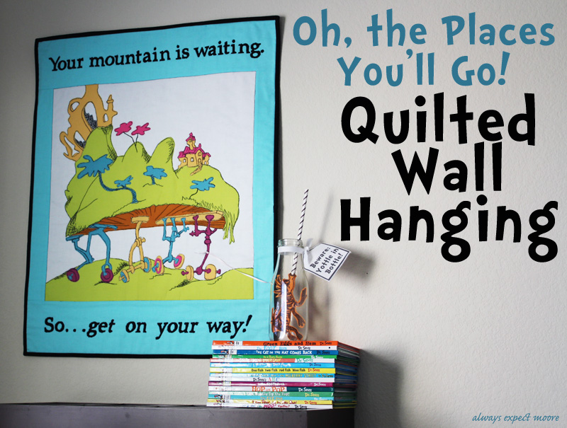 Dr Seuss Oh The Places Youll Go Quilted Wallhanging Free Pattern