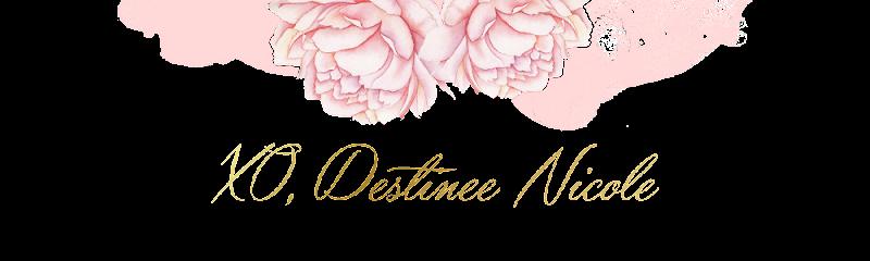 XO, Destinee Nicole