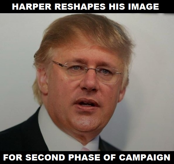 Harper reshapes his image for second phase of the campaign.