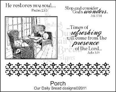 "Our Daily Bread designs ""Porch"""