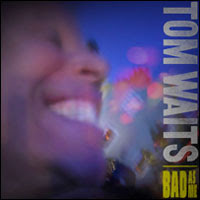 Top Albums Of 2011 - 08. Tom Waits - Bad As Me