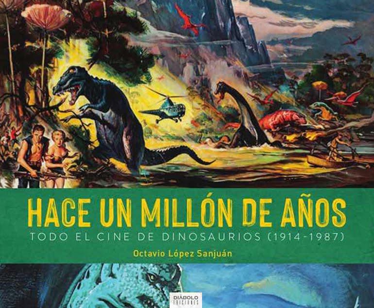 Hace un Millón de Años<br> Todo el cine de dinosaurios