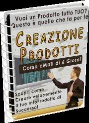 Creazione prodotti - corso email di 6 giorni per imparare a creare prodotti di successo