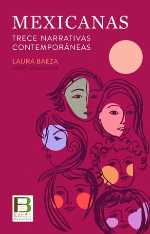 Mexicanas. Trece narrativas contemporáneas (Fondo Blanco, 2021)