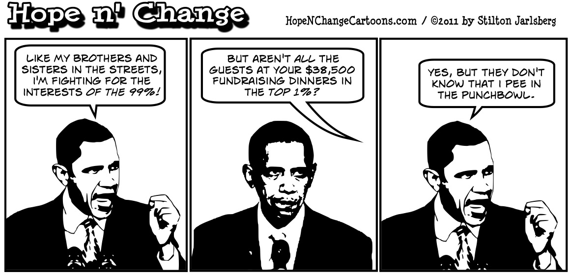 Obama claims to be fighting for the 99% even though his $38,500 fundraising dinners cater exclusively to the evil rich top 15, hopenchange, hope and change, hope n' change, stilton jarlsberg, political cartoon, tea party