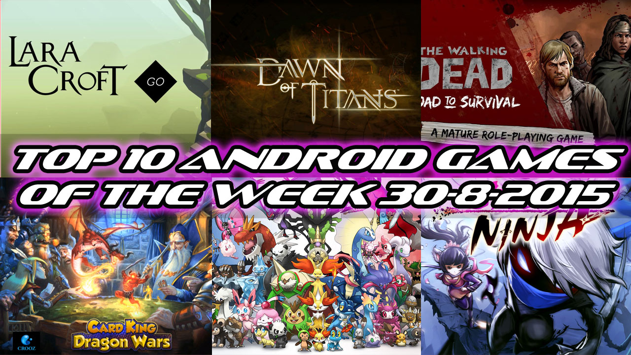 TOP 10 BEST NEW ANDROID GAMES OF THE WEEK - 30th August 2015