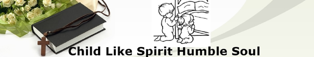 Child Like Spirit Humble Soul
