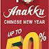 15 Jan - 14 Feb 2016 Anakku Chinese New Year