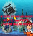 MISIÓN: FOSAS ABISALES-(ACTO 2: 3era PARTE) ¡¡PAÍS DE HADAS ABISAL!!