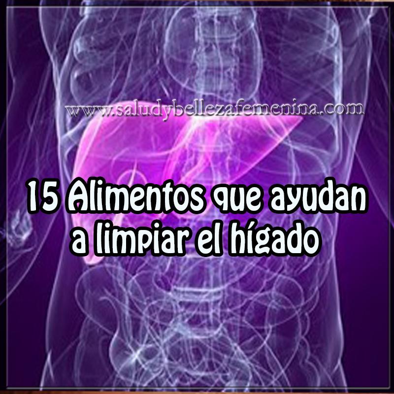 Salud y bienestar en cuerpo y mente,  alimentos ayudan limpiar el hígado ,
