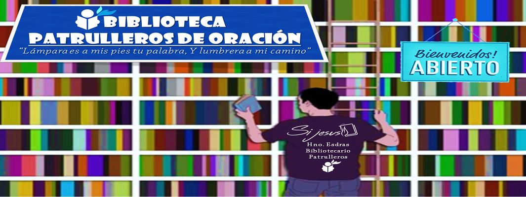 BIBLIOTECA PATRULLEROS DE ORACION