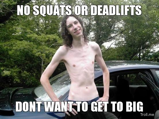 no-squats-or-deadlifts-dont-want-to-get-