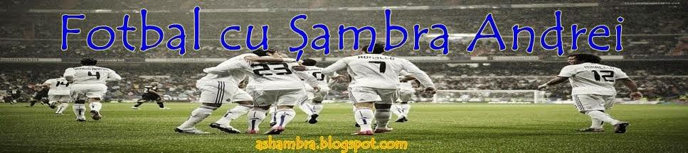 Fotbal cu Şambra Andrei
