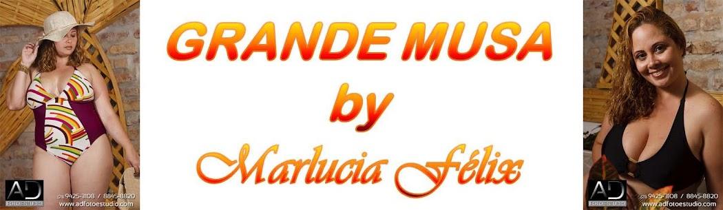 GRANDE MUSA by Marlúcia Félix
