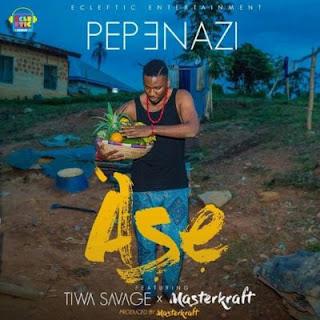 Ase by Pepenazi ft. Tiwa Savage & Masterkraft