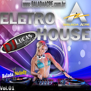 CD ELETRO HOUSE Vol.01 - DJ Lucas Oliveira