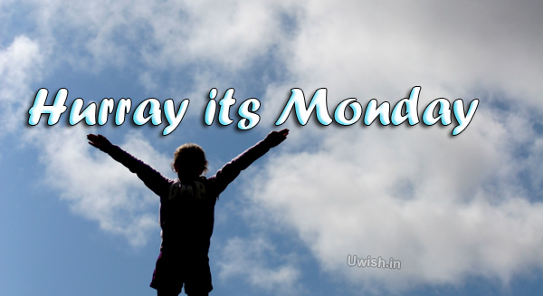 Hurray its Monday with a girl kid. Happy Monday quotes e greeting cards and wishes with dollars