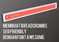 Cara Membuat Breadcrumbs SEO Friendly dengan Font Awesome