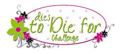 Die to Die For Challenge