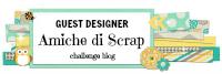 Guest Designer Amiche di Scrap (Italy) July 14