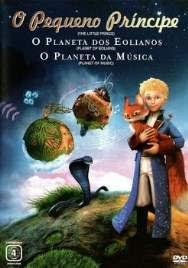 O Pequeno Príncipe O Planeta dos Eolianos O Planeta da Música – Dublado