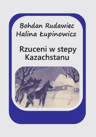 Rzuceni w stepy Kazachstanu