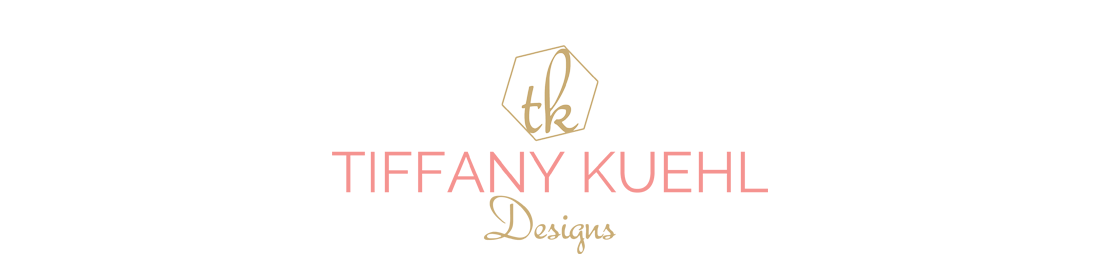 Tiffany Kuehl Designs blog