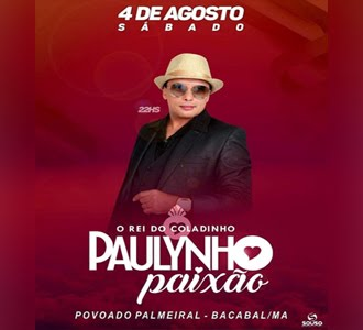 04 DE AGOSTO NO POVOADO PALMEIRAL EM BACABAL