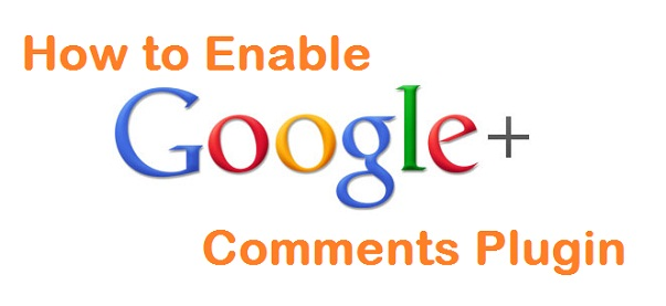 How to Enable Google+ Comments for Blogger