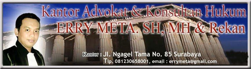 Advokat/ Pengacara Surabaya Erry Meta.SH.MH