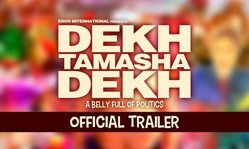 Dekh Tamasha Dekh (2014) Full Theatrical Trailer Free Download And Watch Online at worldfree4u.com