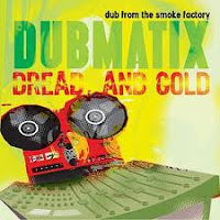 Dubmatix - Dread and Gold - Dub from the Smoke Factory