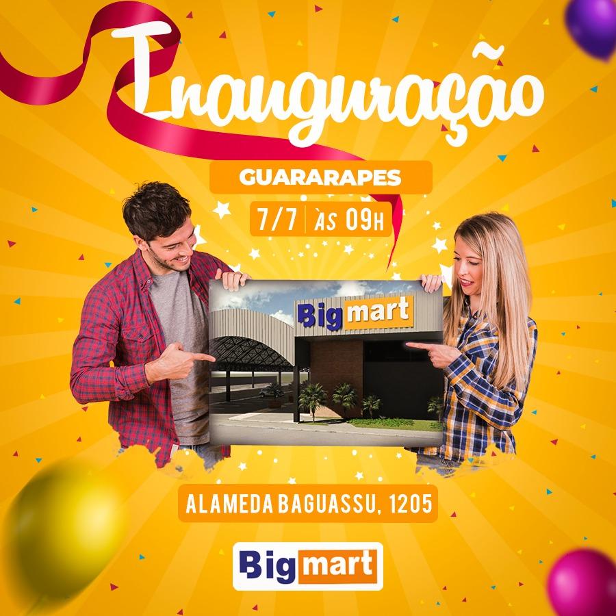 BIG MART,  INAUGURAÇÃO 07/07