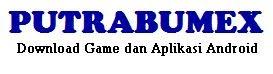PutraBumex   Download Game dan Aplikasi Android