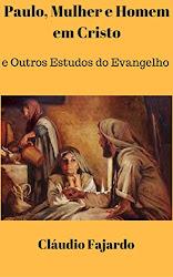 Paulo, Mulher e Homem em Cristo