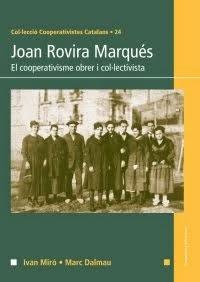 Joan Rovira i Marqués. El cooperativisme obrer i col·lectivista